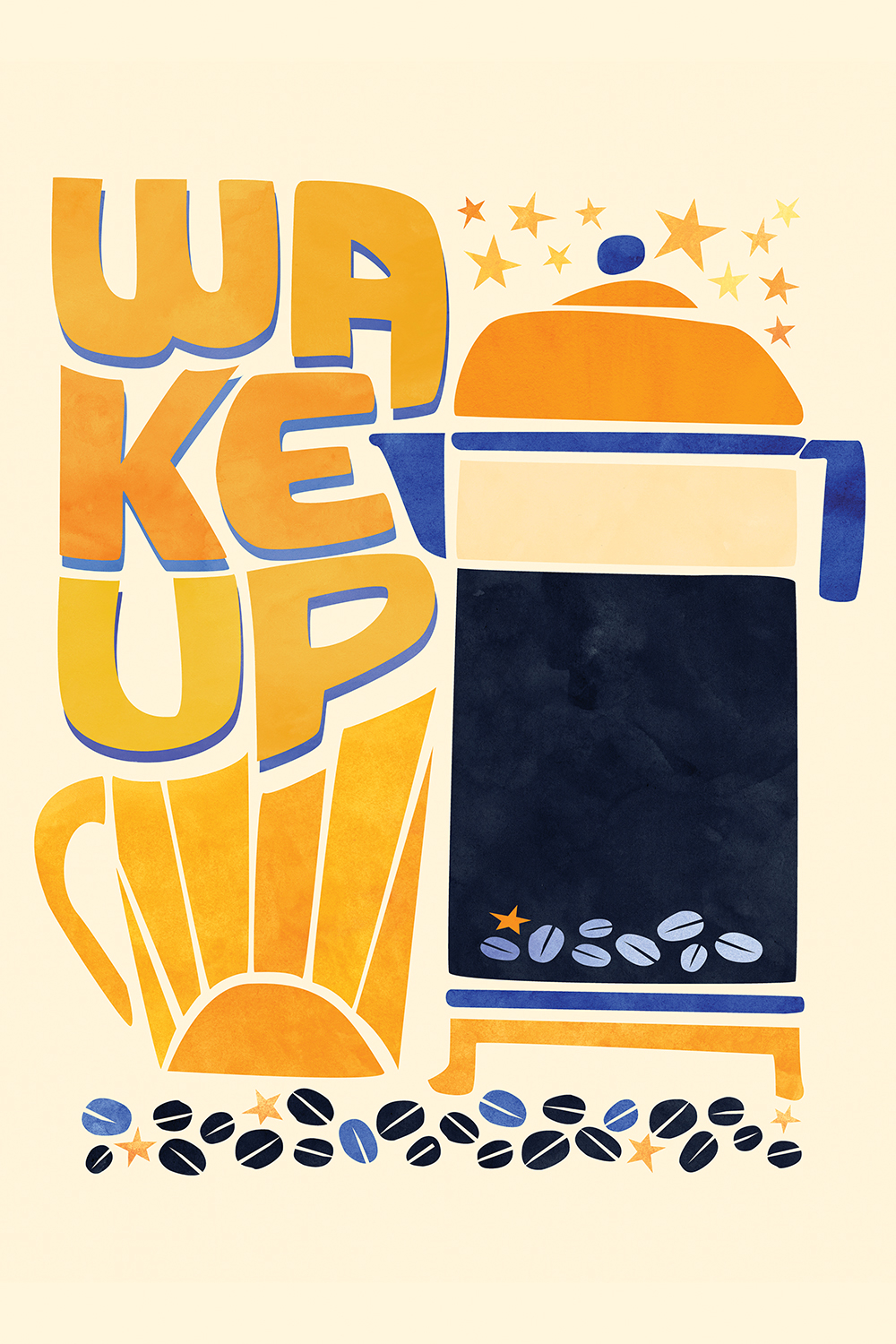 "a yellow print with the words ""wake up"" next to a french press with stars and coffee beans"