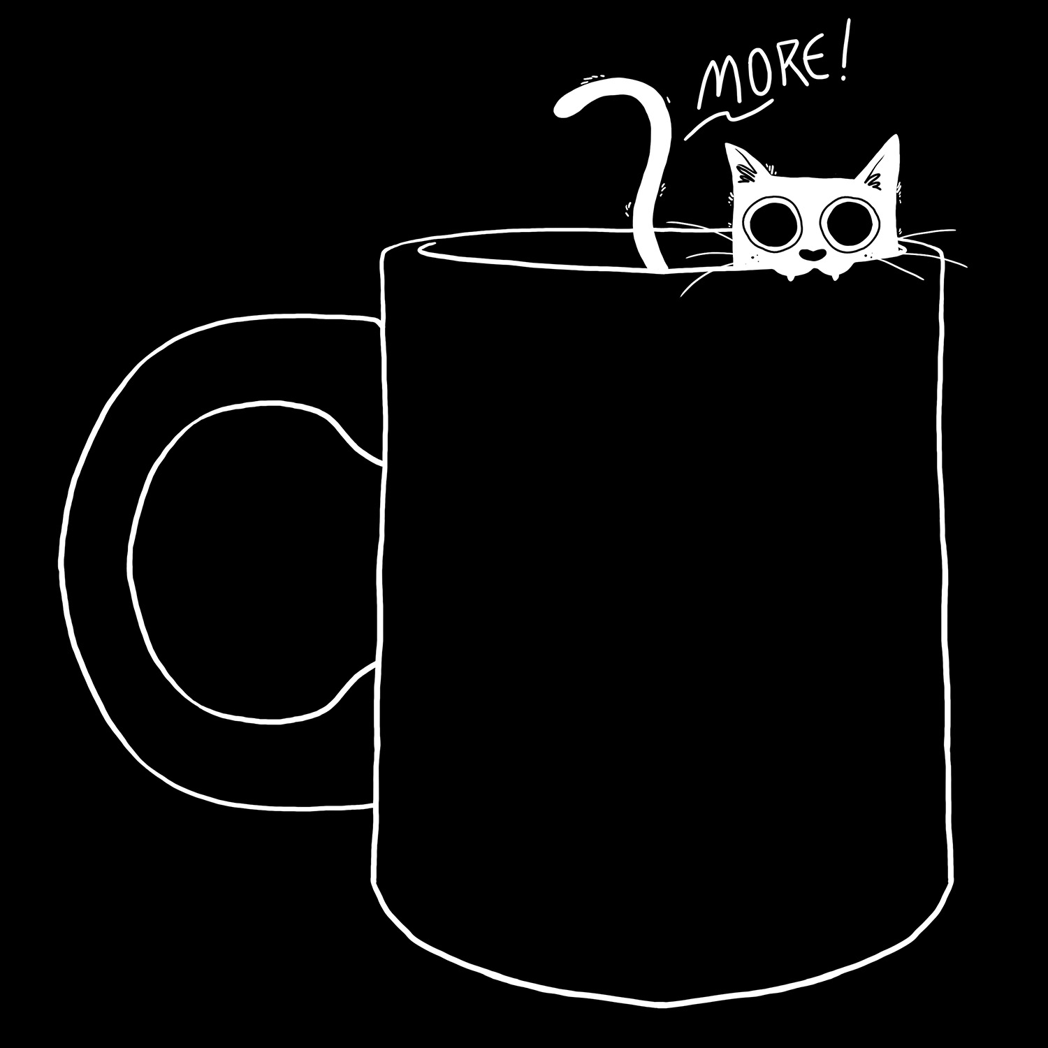 "a black mug on a black background with a wide-eyed white cat's head and tail peaking out with the text ""more!"""