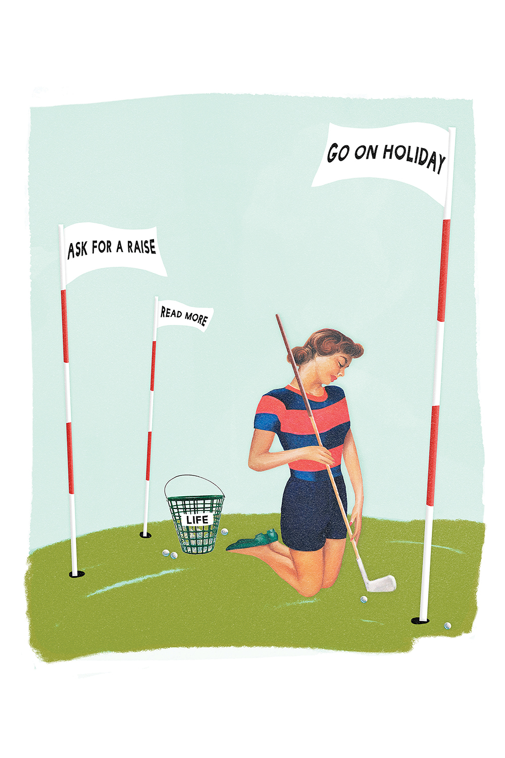 "a woman on a golf green putting balls into holes labeled ""go on holiday,"" ""ask for a raise,"" and ""read more"""