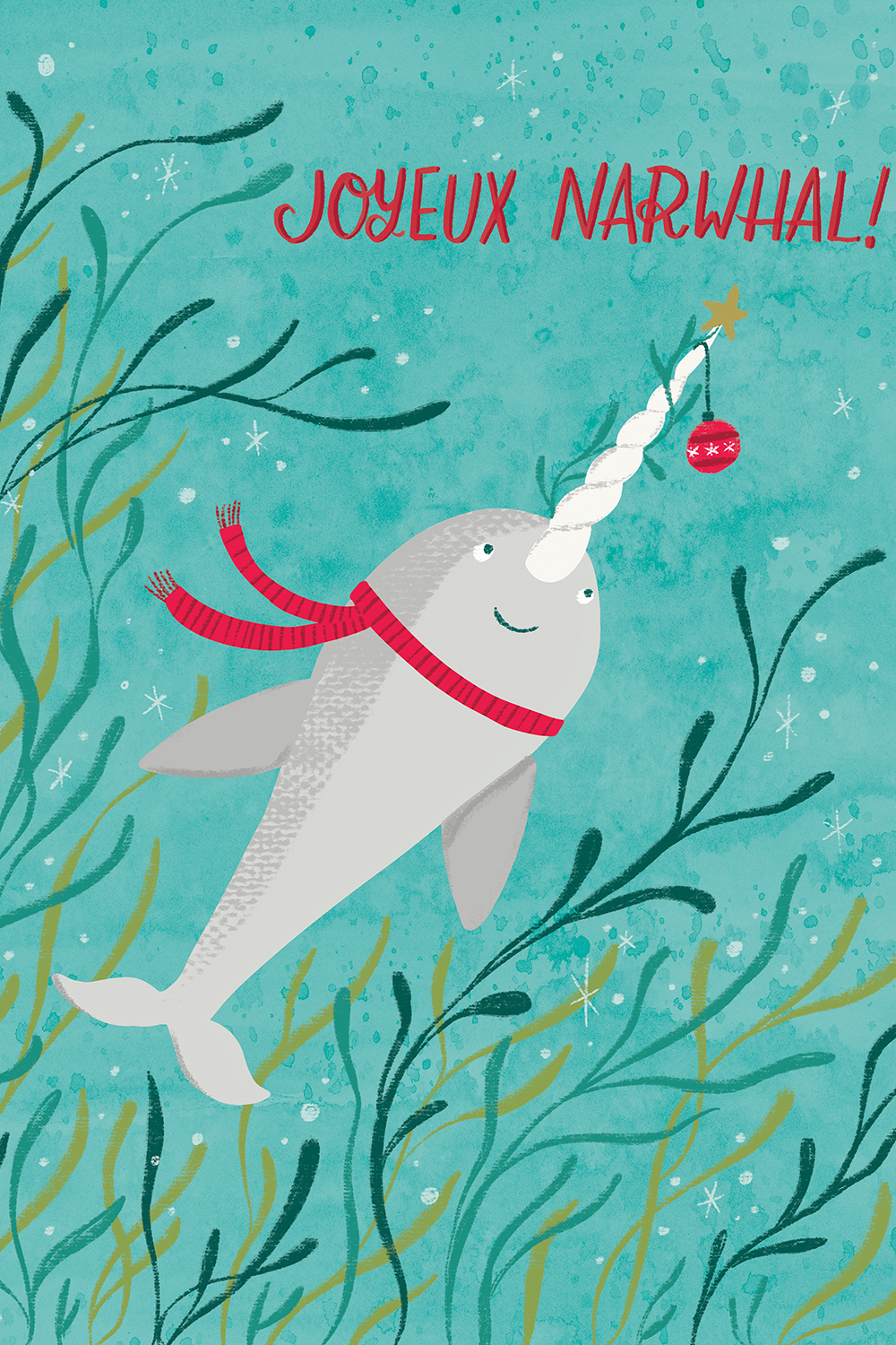 "A narwhal wearing a red scarf with a Christmas star and ornament on its horn under the sea with text that says ""Joyeux Narwhal!"""