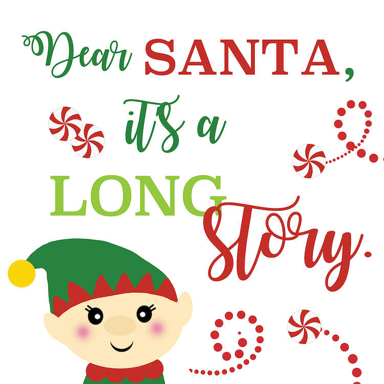 "Image of an elf with red and green text that says ""Dear Santa, it's a long story."""