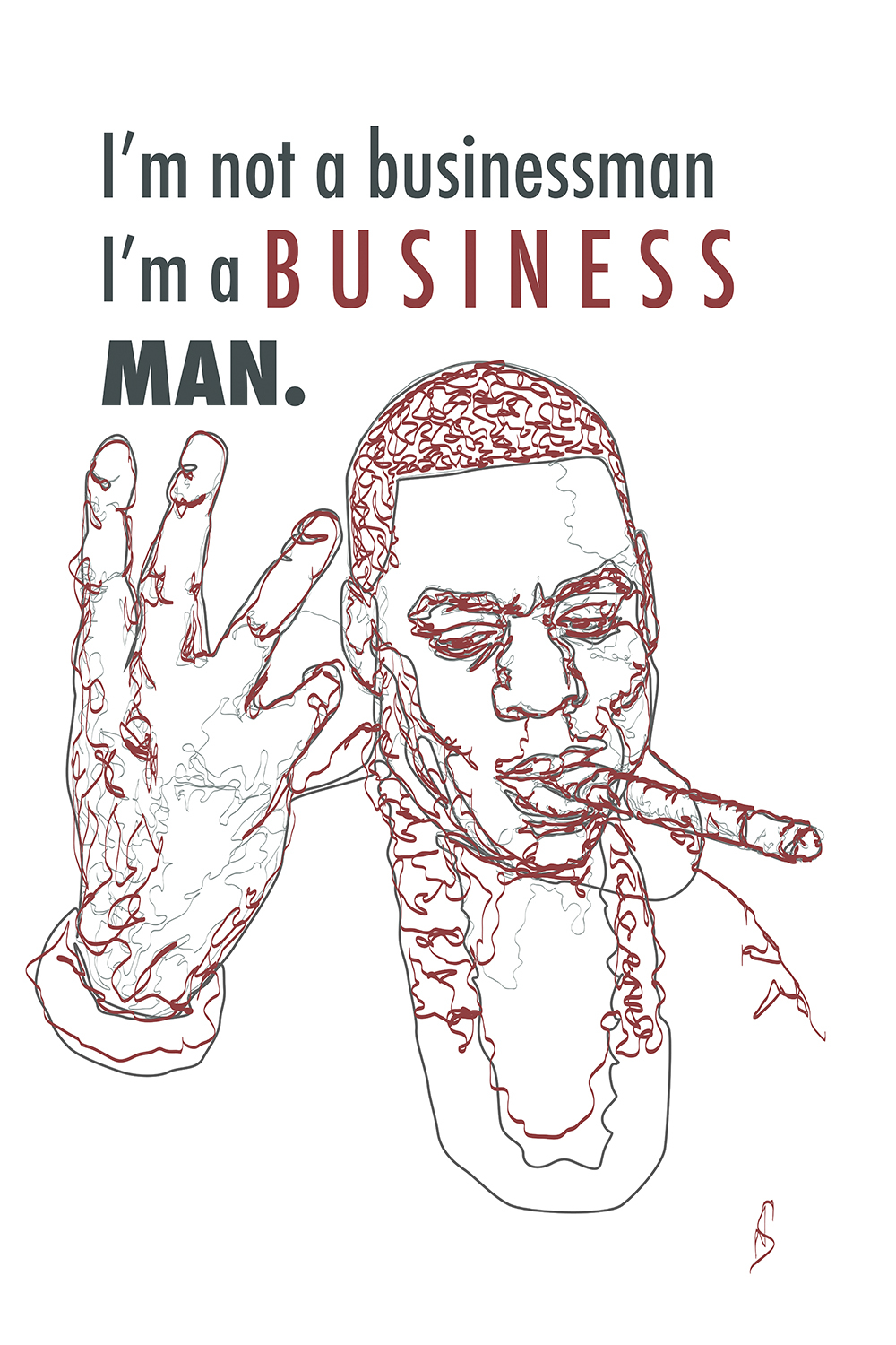 "Line illustration of Jay-Z smoking a cigar with text that says ""I'm not a businessman, I'm a Business, man."""
