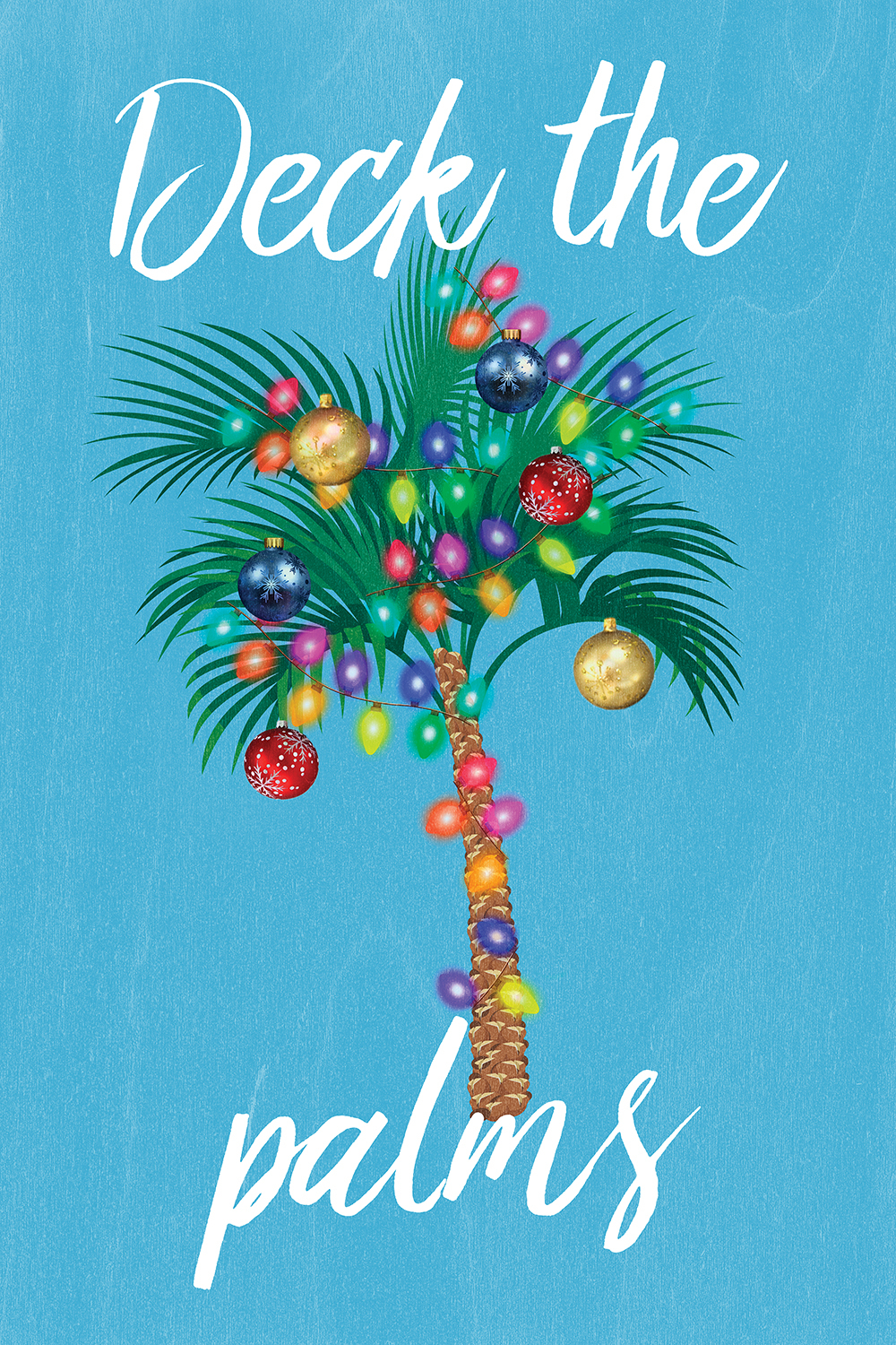 "Palm tree with Christmas lights and ornaments on it with text that says ""Deck the palms"" on a blue background"