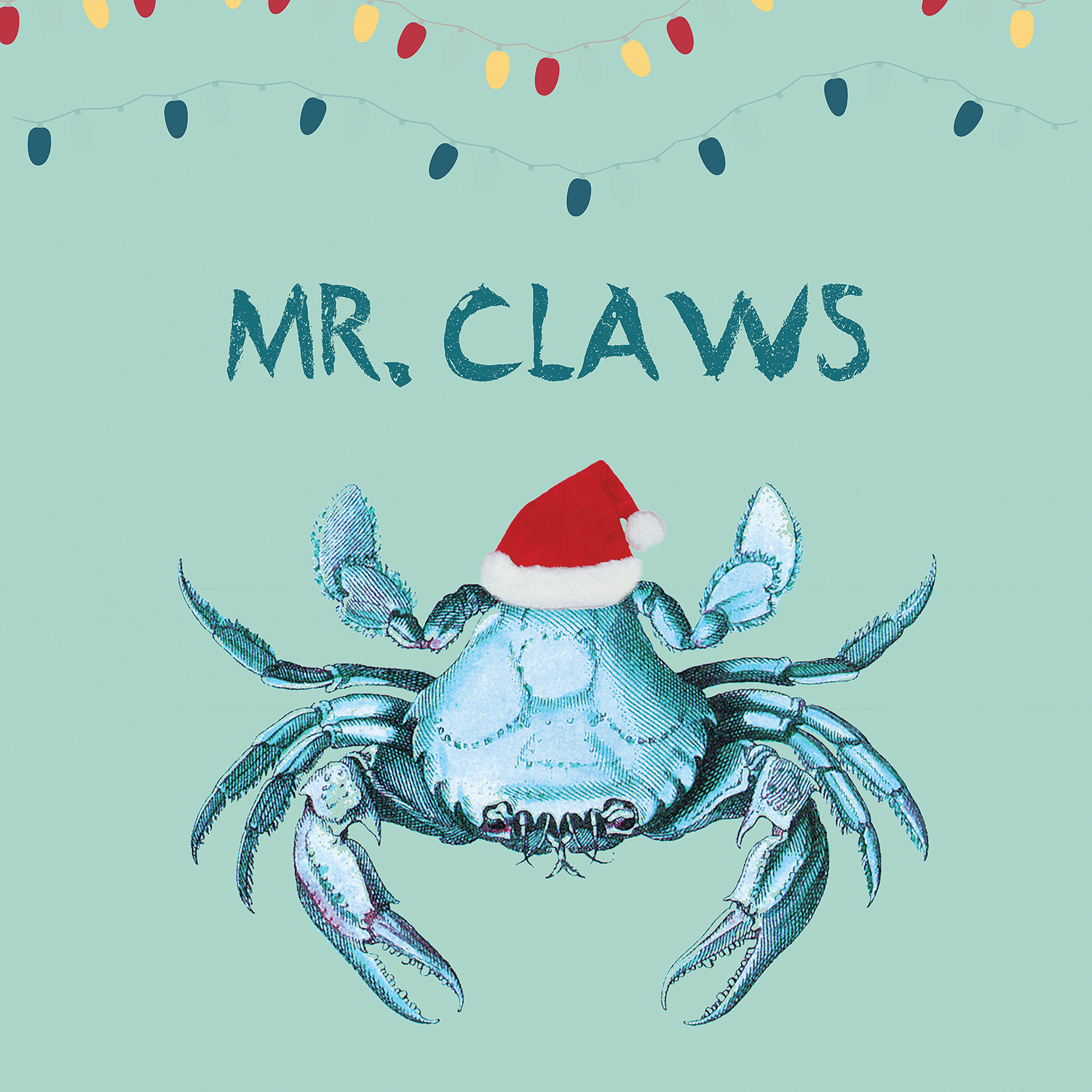 "Blue crab wearing a Santa hat with Christmas lights above it and text that says ""Mr. Claws"""