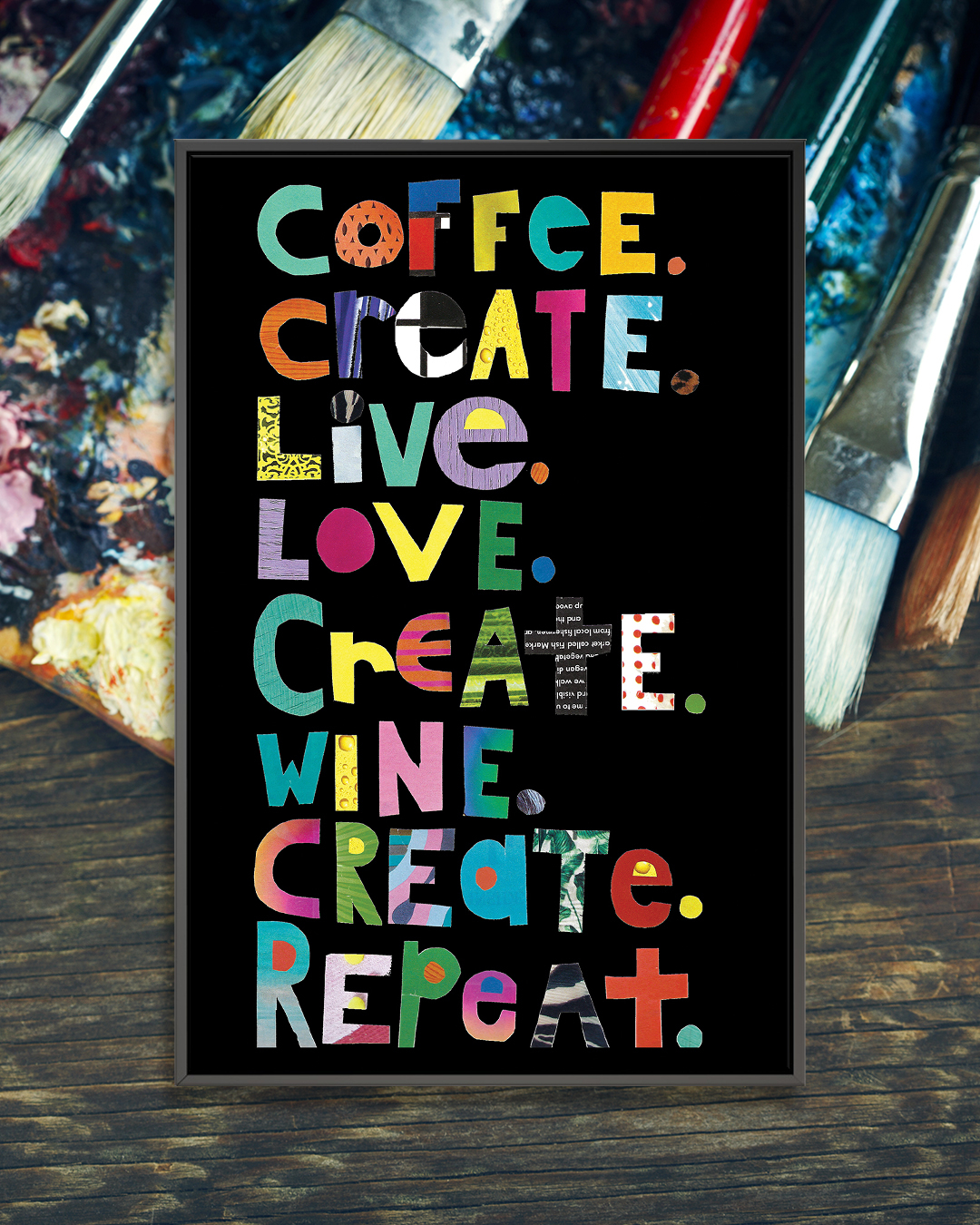 """""""Create"""" by Jen Bucheli shows the words 'coffee.create.live.love.create.wine.create.repeat.' in various colors against a black background."""