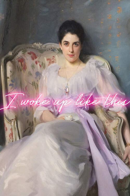 """Image of a vintage, Impressionist style female figure with dark hair and bright pink neon text overlaid that says """"I woke up like this"""""""