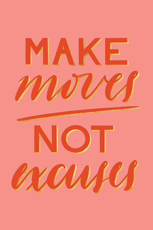 """""""Self-Made Boss Babe IV"""" by Richelle Garn shows the words 'make moves not excuses' written in red against a pink background."""