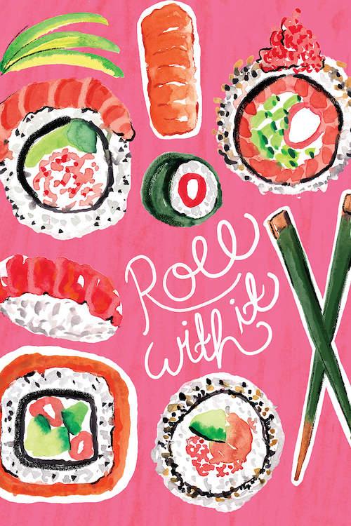 """Sushi"" by Sara Berrenson shows the phrase ""roll with it"" surrounded by sushi rolls against a pink background."