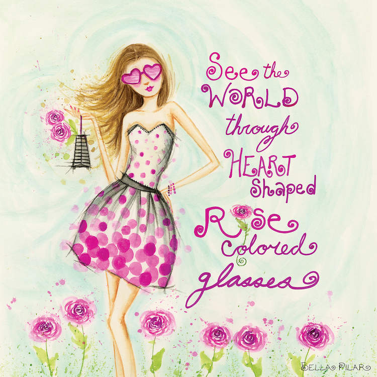 """""""Heart Shaped, Rose Colored Glasses"""" by Bella Pilar shows a woman wearing a strapless dress and heart-shaped sunglasses standing next to a pink script phrase that says, """"See the world through heart shaped rose colored glasses""""."""
