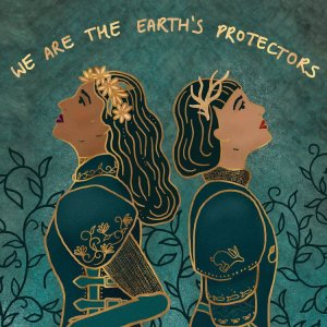 Green and gold illustration of two women below words We Are The Earth's Protectors by Holly Dunn