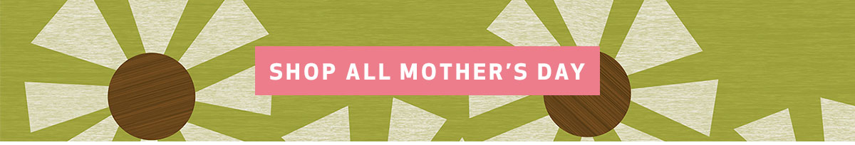 Shop All Mother's Day